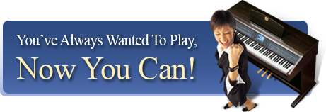 You've always wanted to play. Now you can!