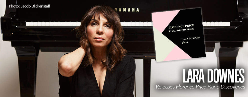LARA DOWNES - Releases Florence Price Piano Discoveries