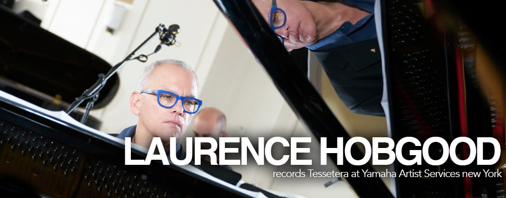 Yamaha artist Laurence Hobgood records Tessetera at YASI NY
