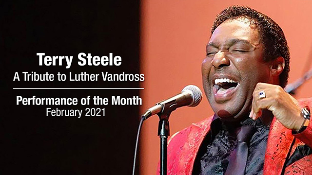POM: Terry Steele The Legacy of Luther Vandross : February, 2021