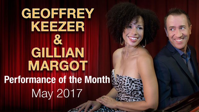 Geoffrey Keezer with Gillian Margot - Performance of the Month : May 2017