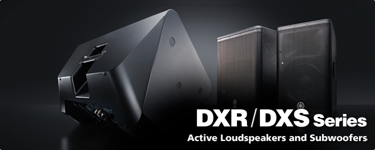 DXR/DXS Series Active Loud Speakers and Subwoofers