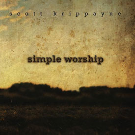 Scott Krippayne's CD Simple Worship